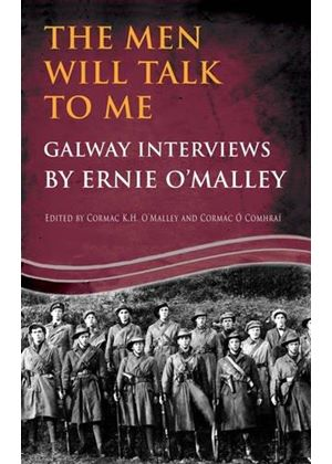 Men Will Talk To Me: Galway Interviews By Ernie Omalley