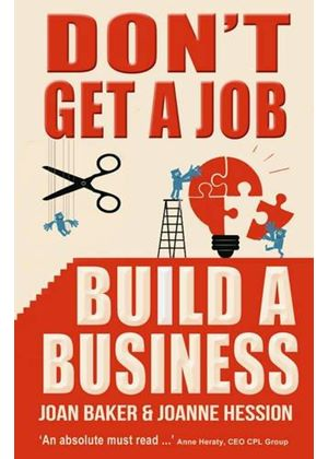 Dont Get A Job Build A Business