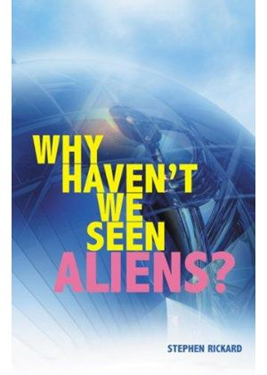 Why Havent We Seen Aliens