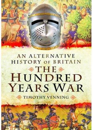 Alternative History Of Britain: The Hundred Years War