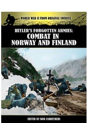 Hitlers Forgotten Armies: Combat In Norway & Finland