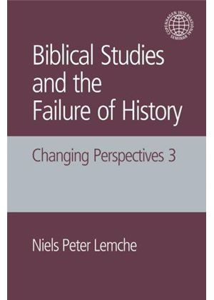 Biblical Studies And The Failure Of History