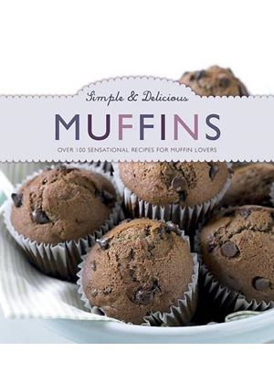 Simple & Delicious Muffins