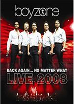 Boyzone - Back Again - No Matter What - Live 2008