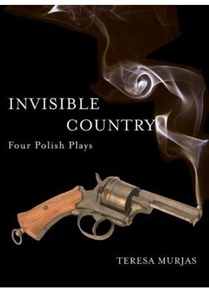 Invisible Country: Four Polish Plays