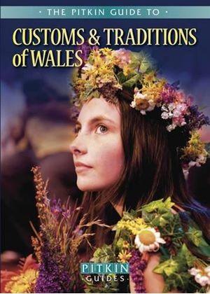 Customs & Traditions Of Wales