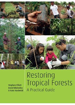 Restoring Tropical Forests: A Practical Guide