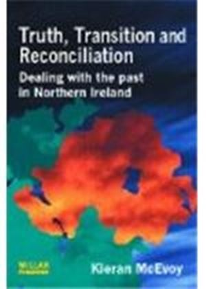 Truth, Transition And Reconciliation