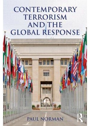 Understanding Contemporary Terrorism And The Global Response
