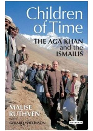 The Children of Time: The Aga Khan and the Ismailis (Hardback)