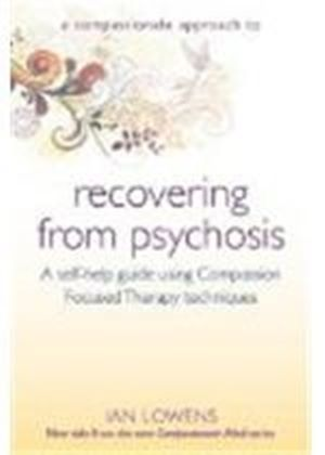 Compassionate Approach To Recovering From Psychosis