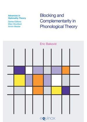 Blocking And Complimentarity In Phonological Theory
