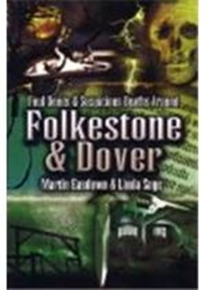 Foul Deeds And Suspicious Deaths Around Folkestone