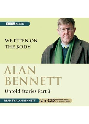 Alan Bennett - Untold Stories Part 3 - Written On The Body