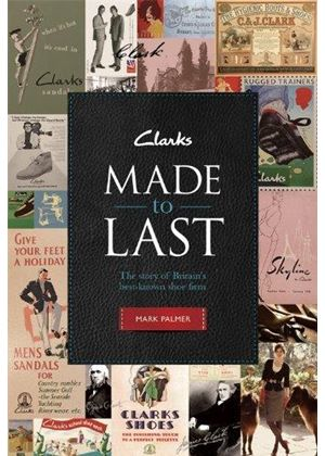 Clarks: Made To Last