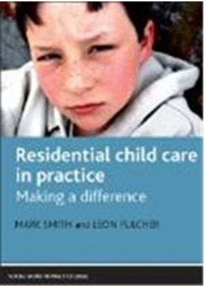 Residential Child Care In Practice