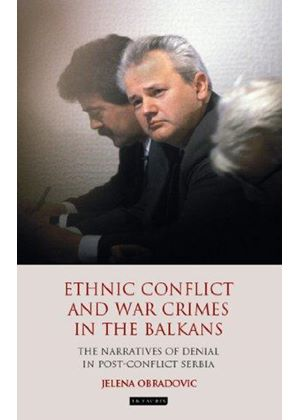 Ethnic Conflict And War Crimes In The Balkans