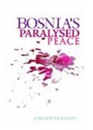 Bosnias Paralysed Peace