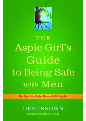 Aspie Girls Guide To Being Safe With Men