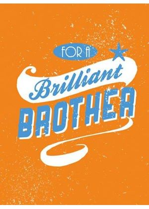 For A Brilliant Brother
