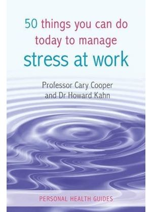 50 Things You Can Do Today To Manage Stress At Work