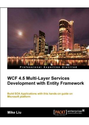 Wcf 4.5 Multi-Layer Services Development With Entity Framework