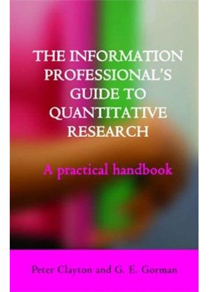 Information Professionals Guide To Quantitative Research