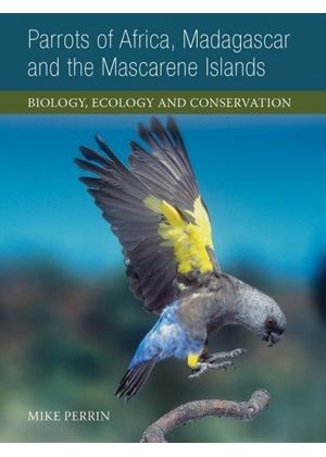 Parrots Of Africa, Madagazcar And The Mascarene Islands