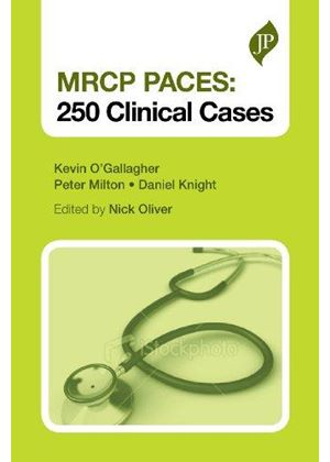 Mrcp Paces: 250 Clinical Cases