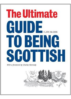 Ultimate Guide To Being Scottish