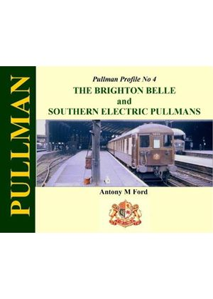 Pullman Profile No 4: The Brighton Belle And Southern Electric Pullmans