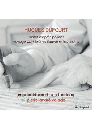Hugues Dufourt: Orchestral Works, Vol. 2 (Music CD)