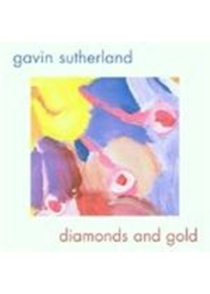 Gavin Sutherland - Diamonds And Gold