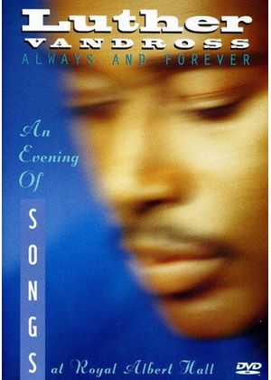 Luther Vandross: Always And Forever - An Evening Of Songs At The Royal Albert Hall (Music DVD)