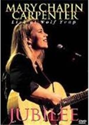 Mary Chapin Carpenter: Jubilee - Live At Wolf Trap (Music DVD)