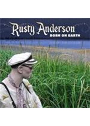 Rusty Anderson - Born On Earth (Music CD)
