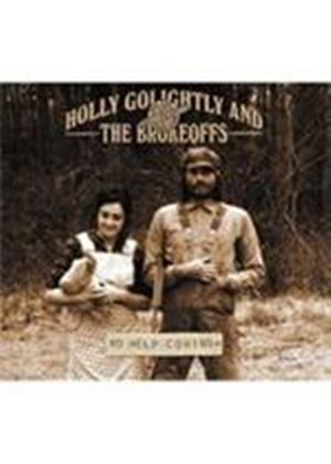 Holly Golightly & The Brokeoffs - No Help Coming (Music CD)
