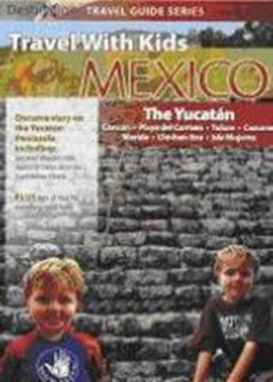 Travel With Kids - Mexico - The Yucatan