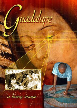Guadalupe - A Living Image