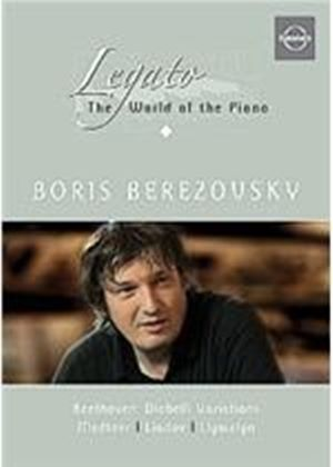 Legato - The World Of Piano Vol. 1 - Boris Berezovsky
