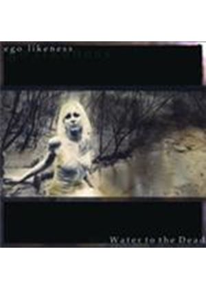 Ego Likeness - Water To The Dead (Music CD)