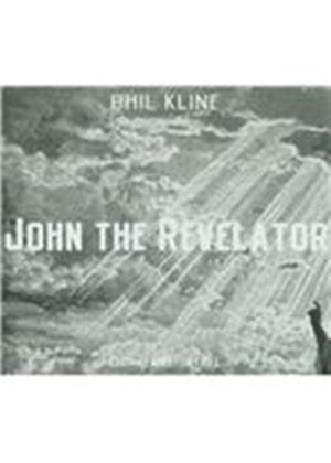 Phil Kline - Phil Kline (John the Revelator) (Music CD)