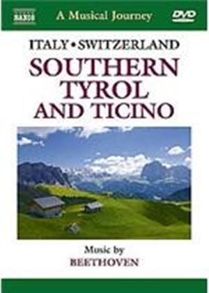 Musical Journey - Italy And Switzerland - Southern Tyrol And Ticino