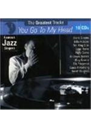 FAMOUS JAZZ SINGERS - YOU GO TO MY HEAD 10CD