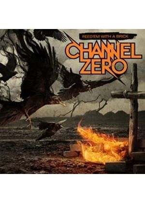 Channel Zero - Feed 'Em with a Brick (Music CD)
