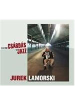 Jurek Lamorski - From Csardas To Jazz