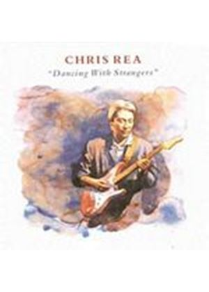 Chris Rea - Dancing With Strangers (Music CD)