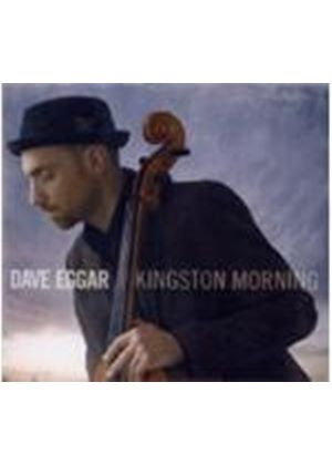 Dave Eggar - Kingston Morning (Music CD)