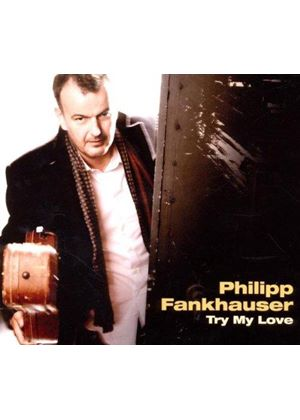 Philipp Fankhauser - Try My Love (Music CD)