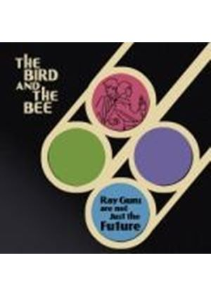 The Bird And The Bee - Ray Guns Are Not Just the Future (Music CD)